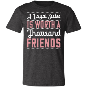 A Loyal Sister is Worth a Thousand Friends #2 Adult Tee