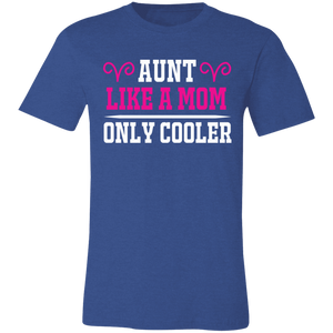 Aunt Like a Mom Only Cooler Adult Tee