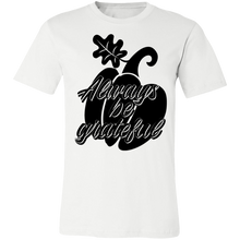 Load image into Gallery viewer, Always be Grateful #2 Adult Tee