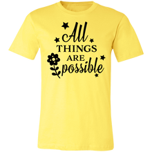 Load image into Gallery viewer, All Things Are Possible Adult Tee