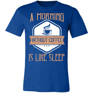 A Morning Without Coffee is Like Sleep #2 Adult Tee