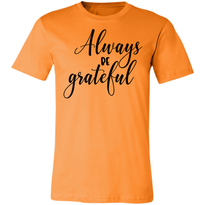 Always be Grateful #3 Adult Tee