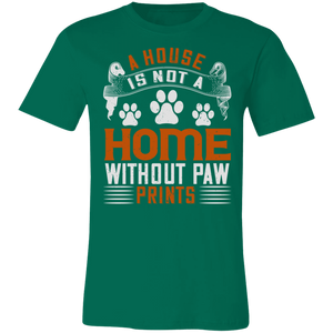 A House is Not a Home Without Paw Prints Adult Tee