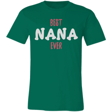 Load image into Gallery viewer, Best Nana Ever #1 Adult Tee