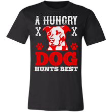 Load image into Gallery viewer, A Hungry Dog Hunts Best Adult Tee