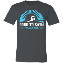 Load image into Gallery viewer, Born to Swim Forced to Work Adult Tee