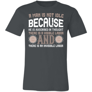 A Man is Not Idle Because Adult Tee