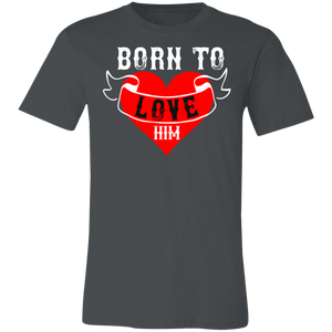 Born to Love Him Adult Tee