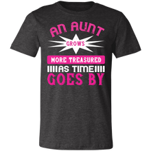 Load image into Gallery viewer, An Aunt Grows More Treasured Adult Tee
