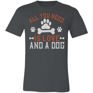 All You Need is Love and a Dog #3 Adult Tee