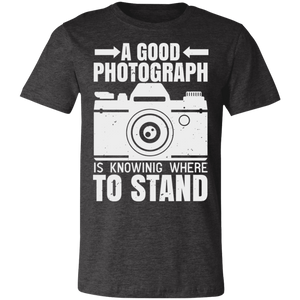 A Good Photograph is Knowing Where to Stand #2 Adult Tee