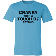 Load image into Gallery viewer, Cranky With a Touch of Psycho Adult Tee