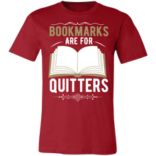 Load image into Gallery viewer, Bookmarks Are For Quitters #1 Adult Tee