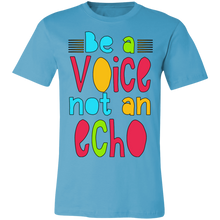 Load image into Gallery viewer, Be a Voice Not an Echo Adult Tee