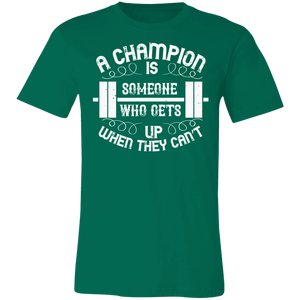 A Champion is Someone Who Gets Up When He Can't #3 Adult Tee