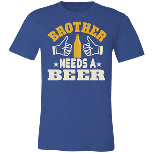 Brother Needs a Beer Adult Tee