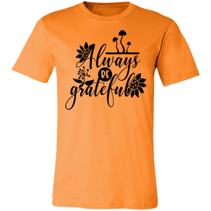 Always be Grateful #4 Adult Tee