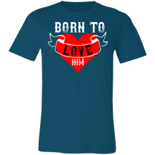 Load image into Gallery viewer, Born to Love Him Adult Tee