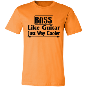 Bass Like a Guitar Just Way Cooler Adult Tee