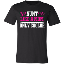 Load image into Gallery viewer, Aunt Like a Mom Only Cooler Adult Tee