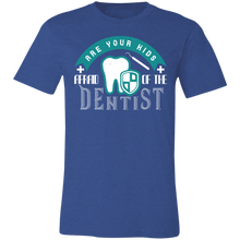 Load image into Gallery viewer, Are Your Kids Afraid of the Dentist Adult Tee