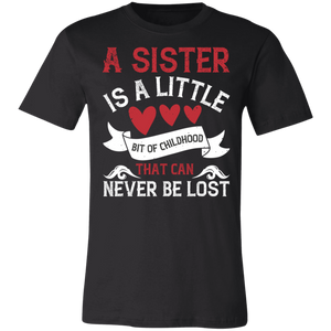 A Sister is a Little Bit of Childhood Adult Tee