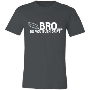 Bro Do You Even Drift Adult Tee