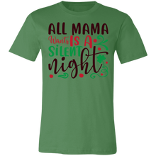 Load image into Gallery viewer, All Mama Wants is a Silent Night Adult Tee