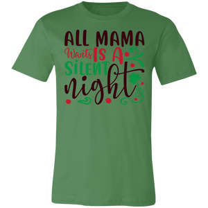 All Mama Wants is a Silent Night Adult Tee