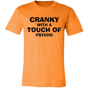 Cranky With a Touch of Psycho Adult Tee