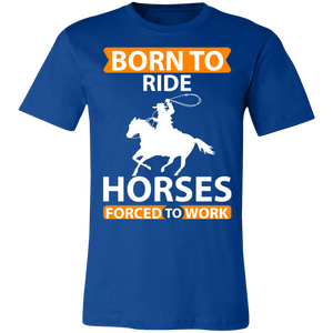 Born to Ride Horses Forced to Work Adult Tee