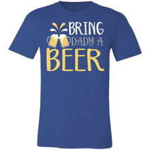 Load image into Gallery viewer, Bring a Dady Beer Adult Tee