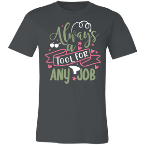 Always a Tool For Any Job #1 Adult Tee