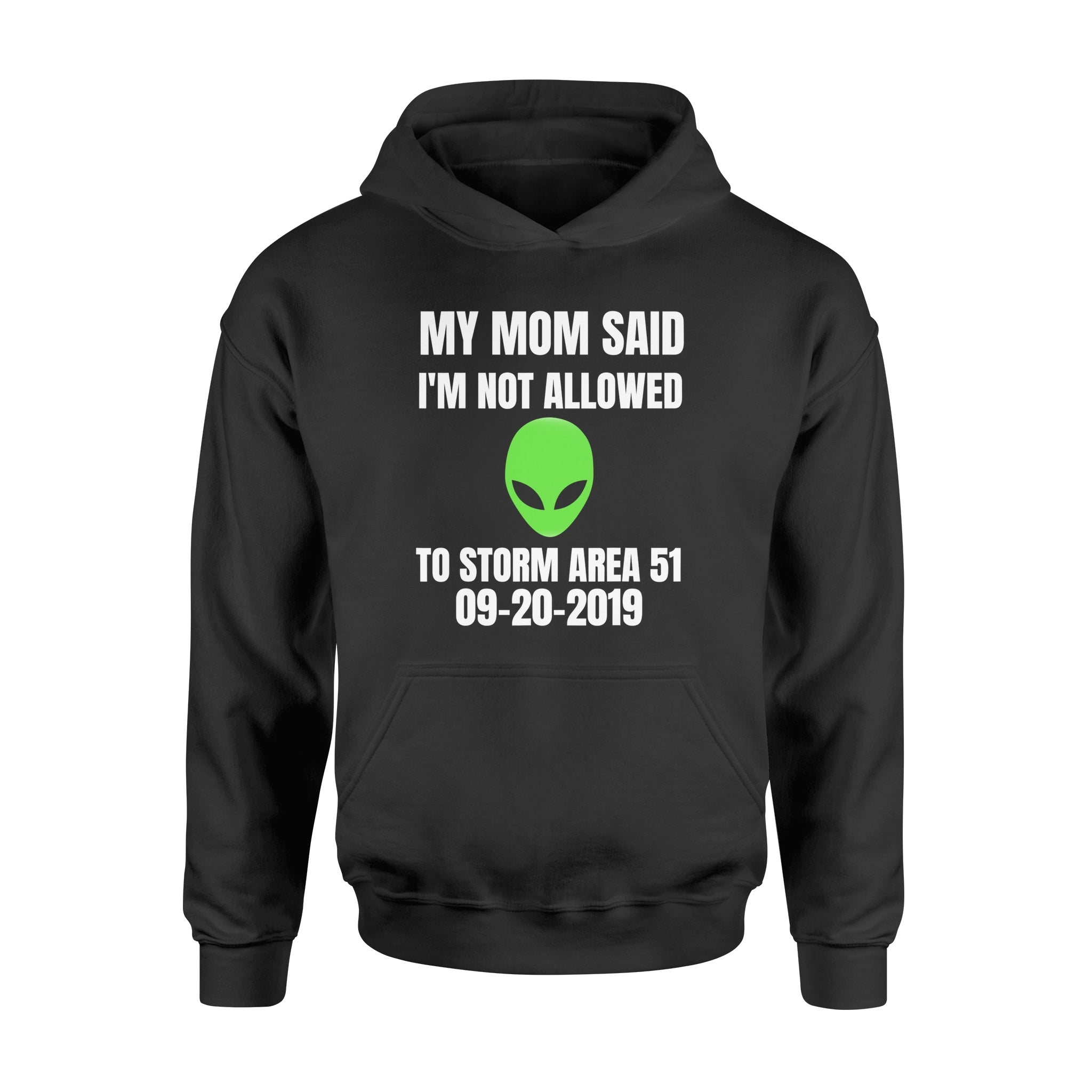 My Mom Said I'm not allowed to storm area 51 kids funny T-Shirt – Standard Hoodie