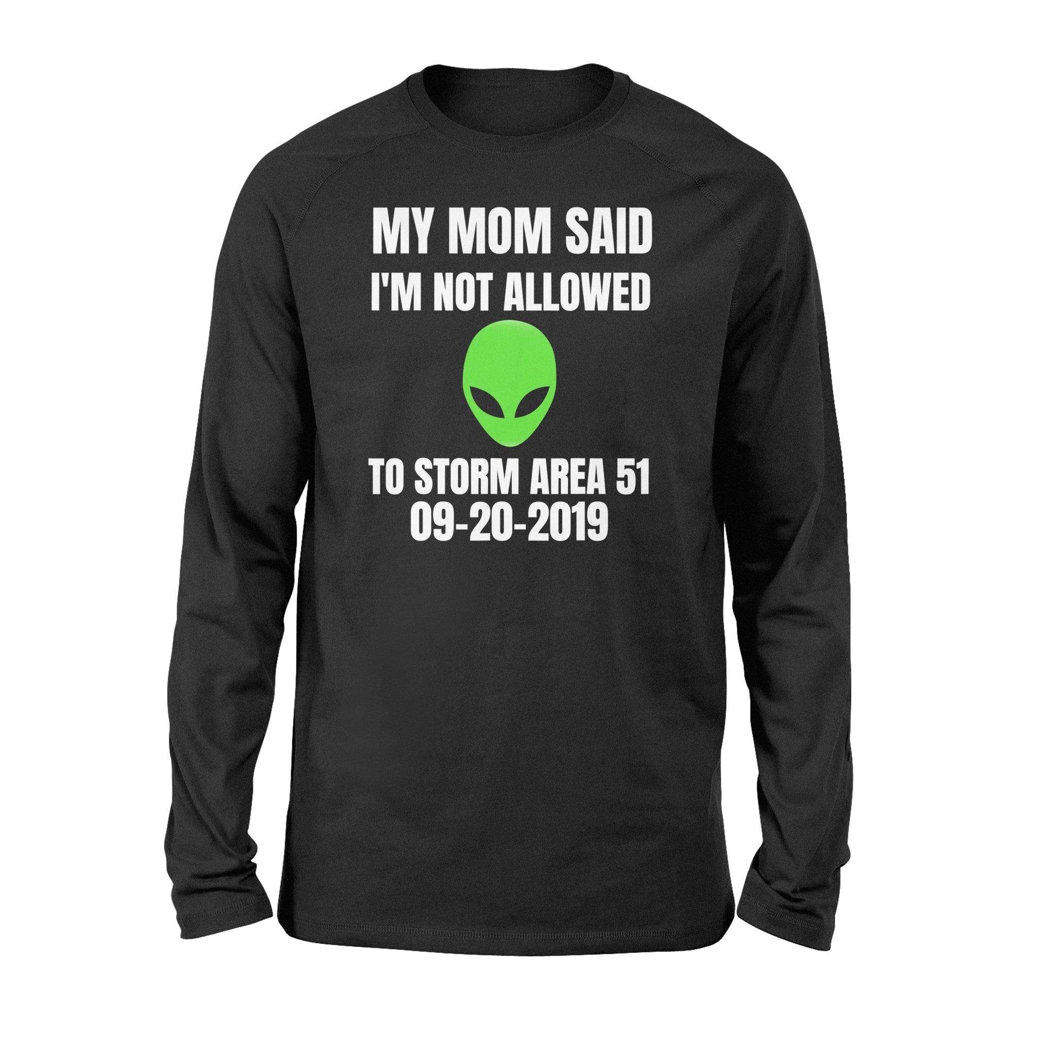 My Mom Said I'm not allowed to storm area 51 kids funny T-Shirt – Standard Long Sleeve