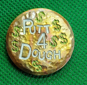 Putt 4 Dough (torched & hammered)