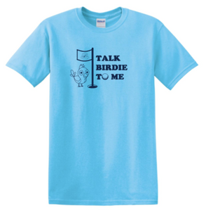 Talk Birdie To Me T-Shirt
