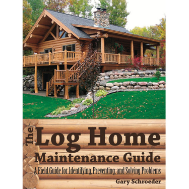 The Log Home Maintenance Guide - Log Home Center