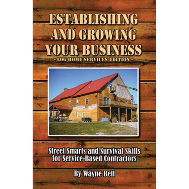 Establishing Your Growing Business (Log Home Edition) Book - Log Home Center