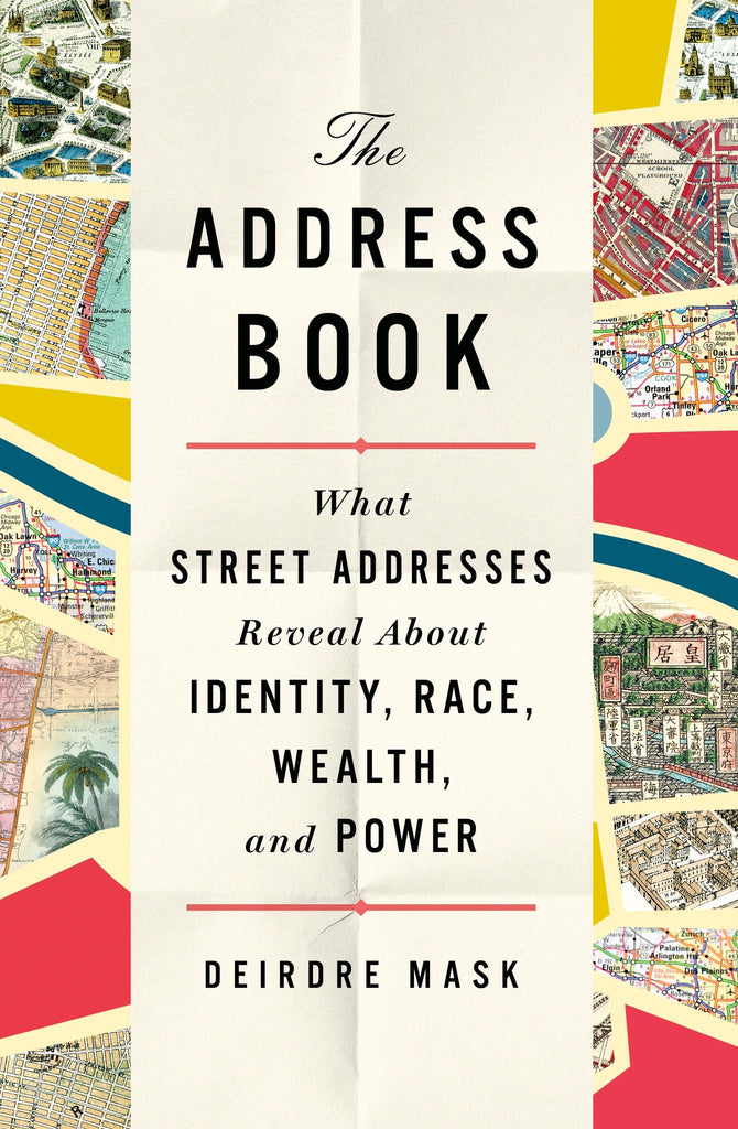 What Street Addresses Reveal About Identity, Race, Wealth, and Power