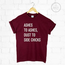Load image into Gallery viewer, Lemonade Ashes To Ashes Dust To Side Chicks Shirt T Shirt Beyonce Formation More Size and Colors-B082