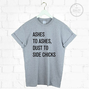 Lemonade Ashes To Ashes Dust To Side Chicks Shirt T Shirt Beyonce Formation More Size and Colors-B082