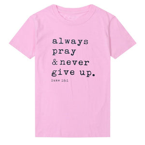 Always Pray Never Give Up Christian T Shirt O Neck Short Sleeve Harajuku Faith Tops Causal Plus Size Women Shirts - Cup of Tea Boutique