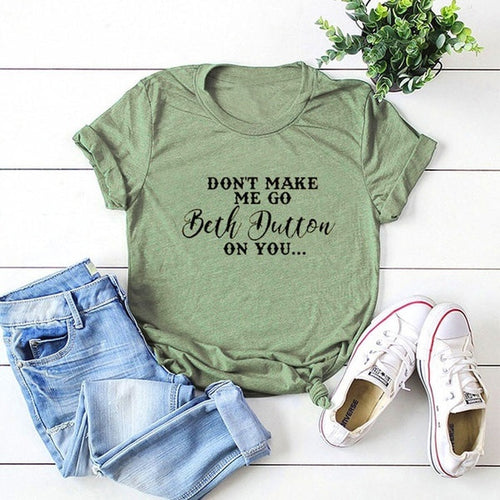 Don't Make Me Go Beth Dutton On You! 🤭 - Cup of Tea Boutique