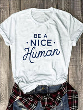 Load image into Gallery viewer, Be A Nice Human Graphic Tee - Cup of Tea Boutique
