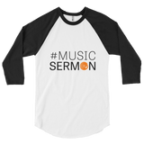Team #MusicSermon 3/4 sleeve raglan shirt
