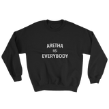 Aretha vs Everybody Sweatshirt