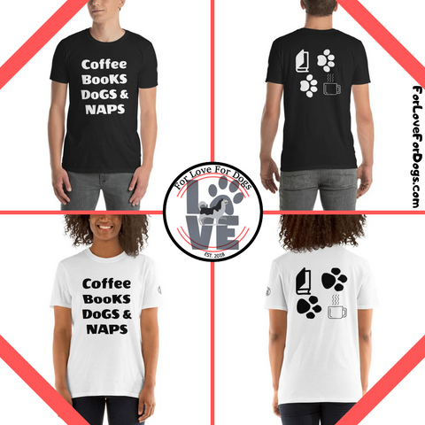 FLFD - Coffee Books Dogs & NAPS Short-Sleeve Unisex T-Shirt forlovefordogs for love for dogs jewelry