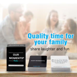 Families Edition - Our Moments - Conversation Starters For Great Relationships