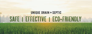 Unique Drain + Septic Safe, Effective, Eco-Friendly